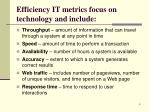 efficiency it metrics focus on technology and include
