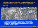 indication of competition between bainite and acicular ferrite can be seen while cooling at 80 c s