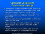 criteria for constructing provisional coverage