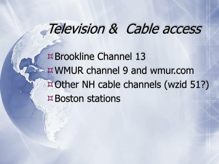 Television &  Cable access