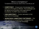 what is a competency competencies are what you need to know to do what you do