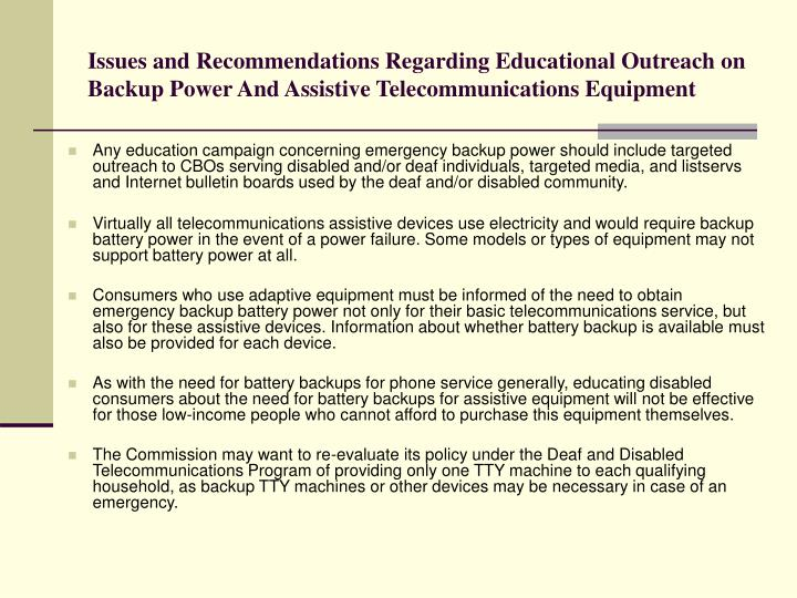 Issues and Recommendations Regarding Educational Outreach on Backup Power And Assistive Telecommunications Equipment