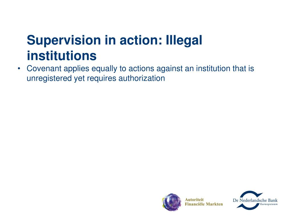 Supervision in action: Illegal institutions