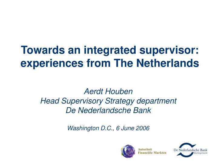 Towards an integrated supervisor experiences from the netherlands