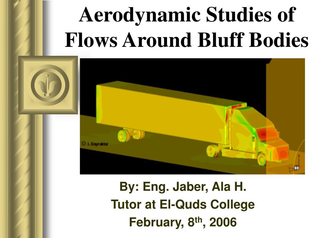 aerodynamic studies of flows around bluff bodies l.