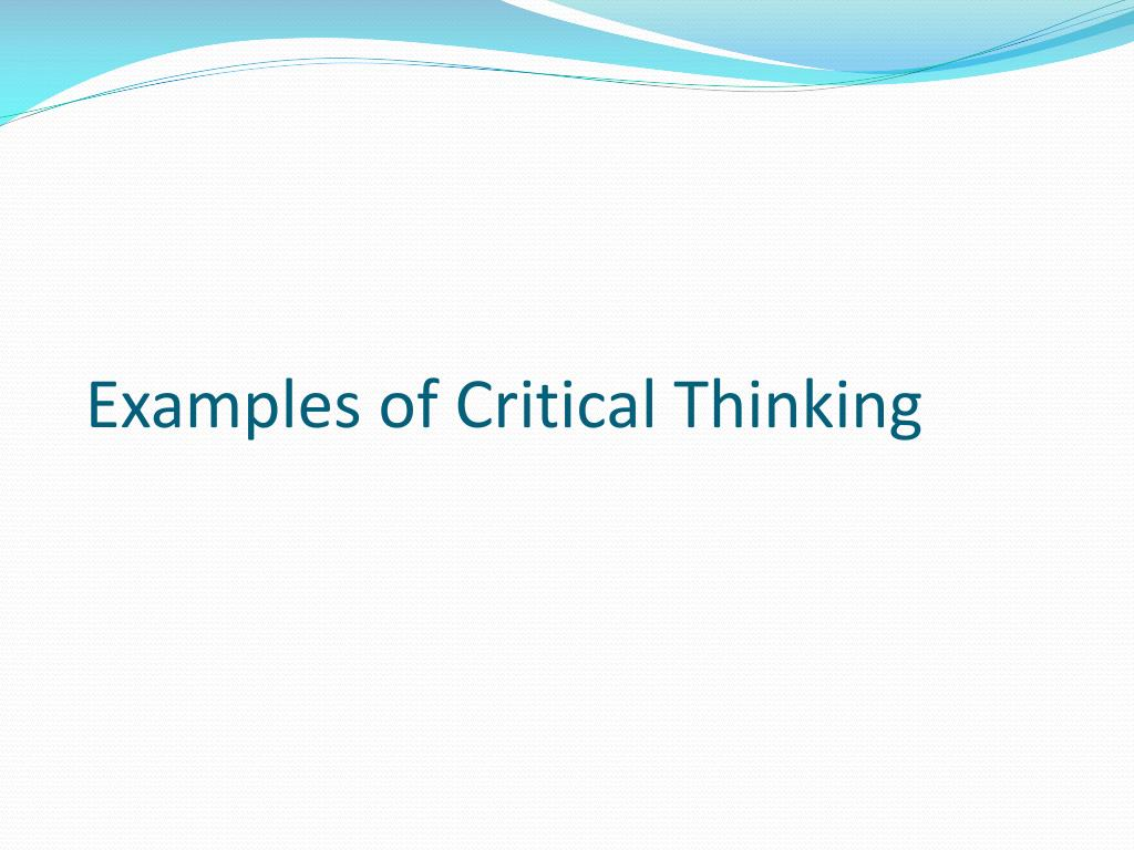 critical thinking powerpoint presentation ppt You are here: home / critical thinking essay questions ppt / critical thinking essay questions ppt critical thinking essay questions ppt october 21,  post formats can be used by a theme to customize its presentation of a post.
