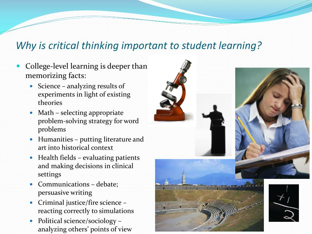 Why is critical thinking important to student learning?
