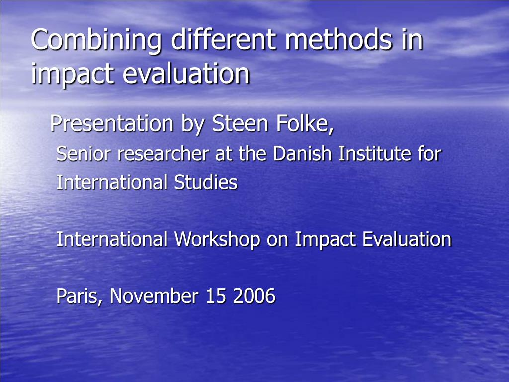 combining different methods in impact evaluation l.