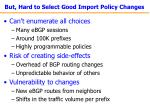 but hard to select good import policy changes