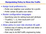 manipulating policy to move the traffic