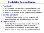 predictable routing change