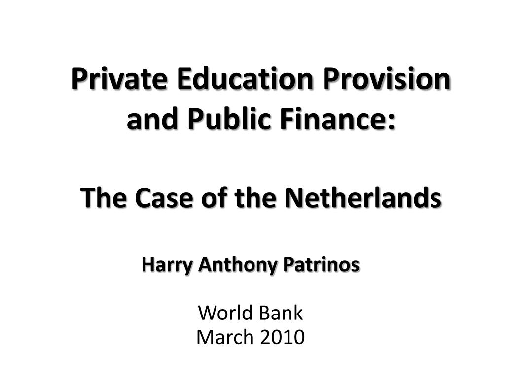 private education provision and public finance the case of the netherlands l.