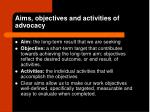 aims objectives and activities of advocacy