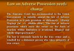 law on adverse possession needs change