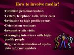 how to involve media