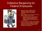 collective bargaining for federal employees