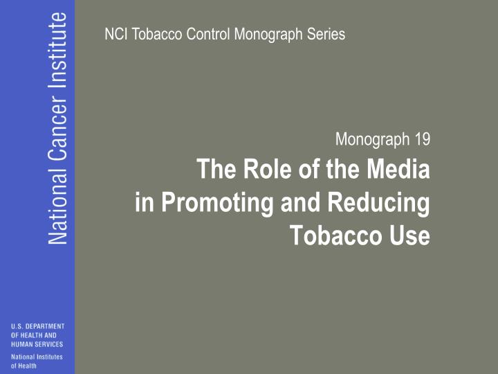 Monograph 19 the role of the media in promoting and reducing tobacco use