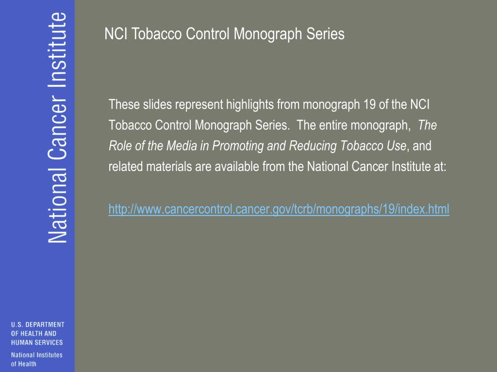 These slides represent highlights from monograph 19 of the NCI Tobacco Control Monograph Series.  The entire monograph,
