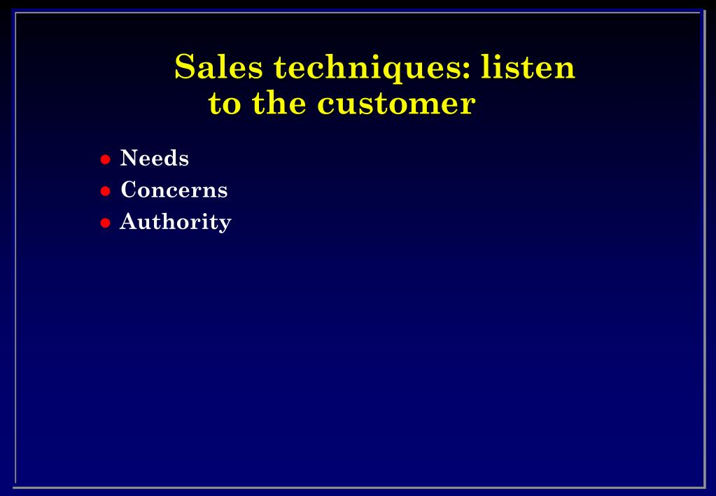 Sales techniques: listen to the customer