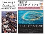 case study 2 crossing the mediterranean