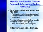 genetic modification clinical research information system