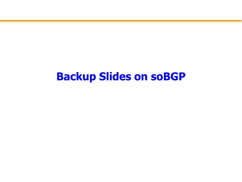 Backup Slides on soBGP
