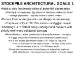 stockpile architectural goals i