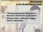 investment in the brand equity bank