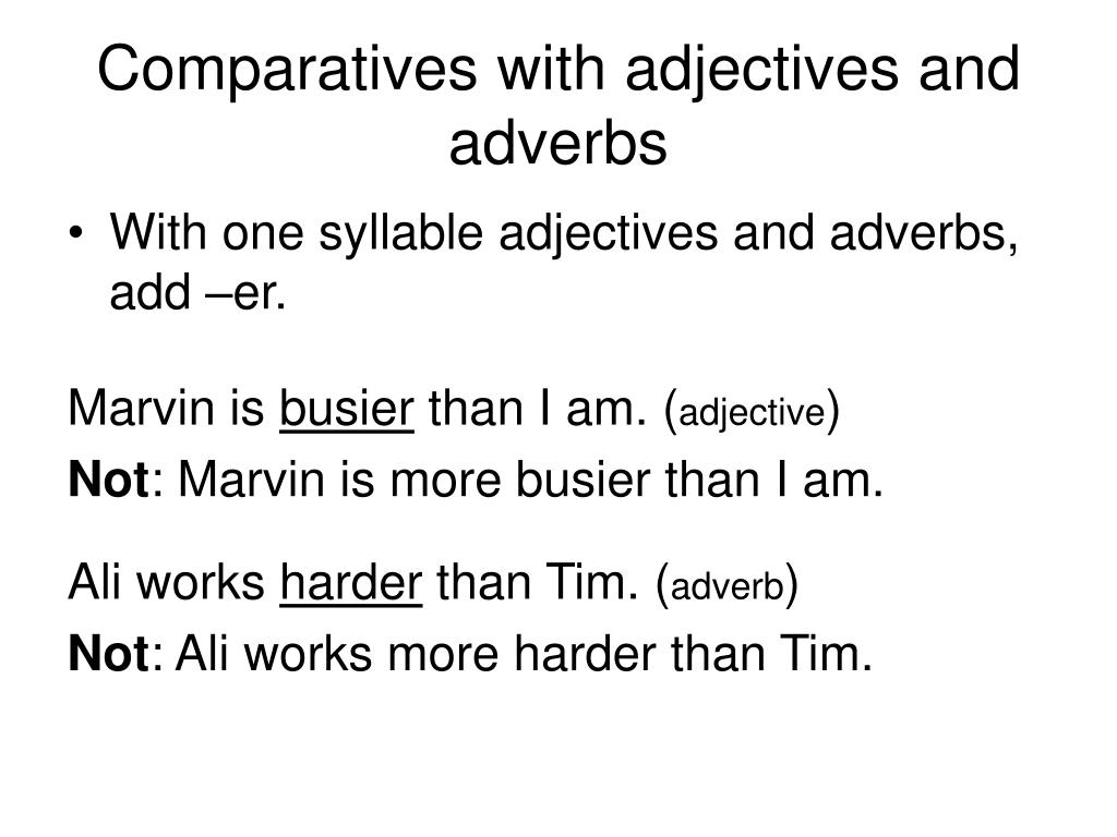 Comparatives with adjectives and adverbs