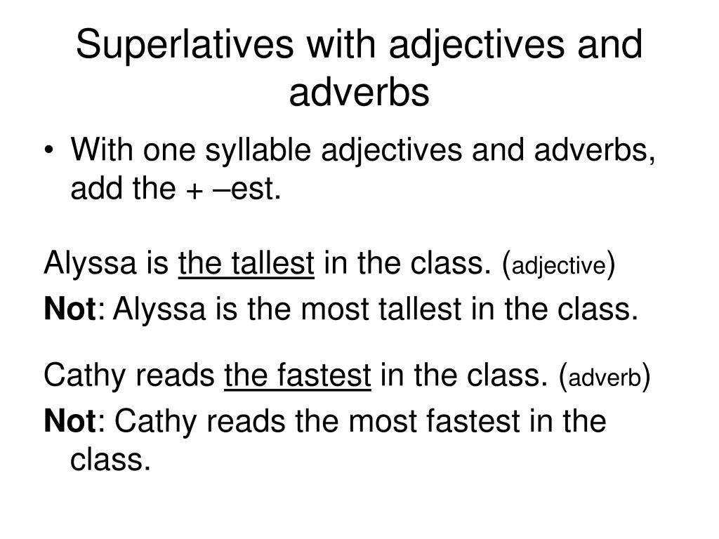 Superlatives with adjectives and adverbs