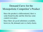 demand curve for the monopolistic competitor s product