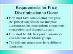requirements for price discrimination to occur
