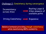 challenge 2 consistency during convergence