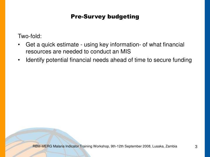 Pre survey budgeting