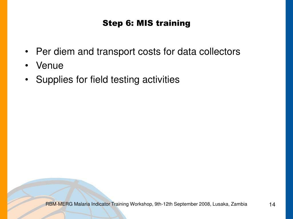 Step 6: MIS training