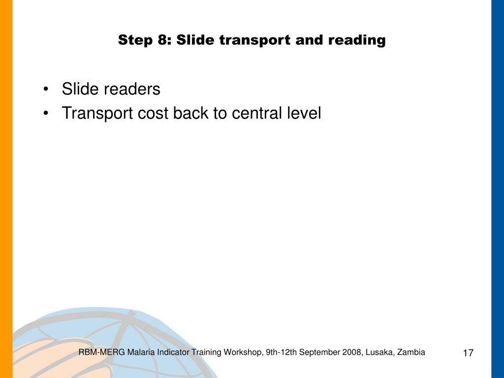 Step 8: Slide transport and reading