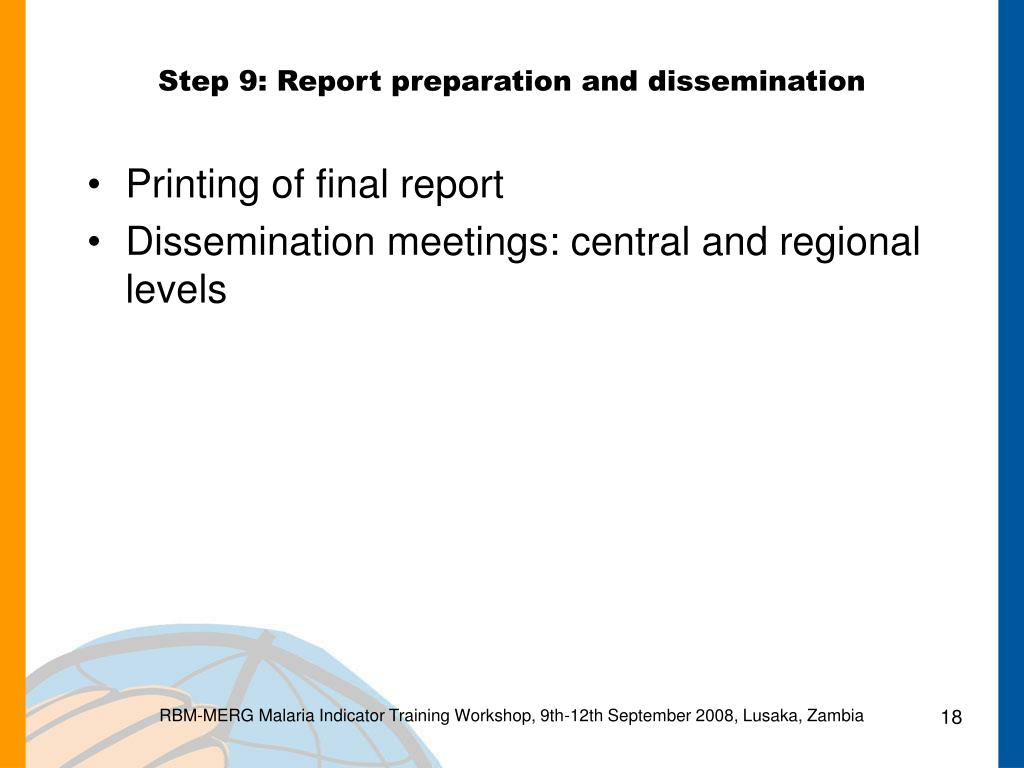 Step 9: Report preparation and dissemination