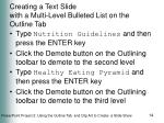 creating a text slide with a multi level bulleted list on the outline tab