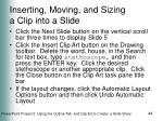 inserting moving and sizing a clip into a slide