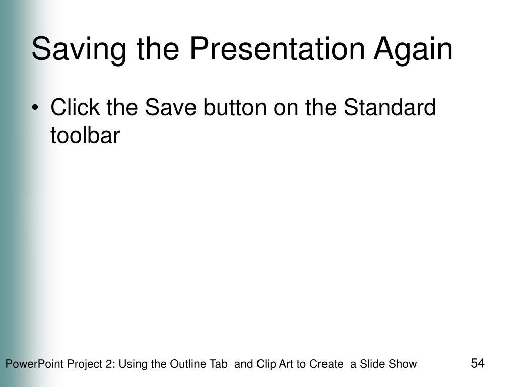 Saving the Presentation Again
