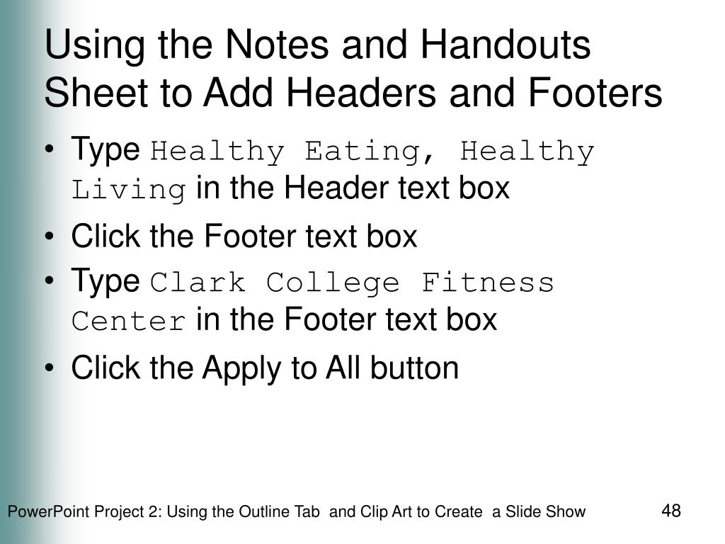 Using the Notes and Handouts Sheet to Add Headers and Footers