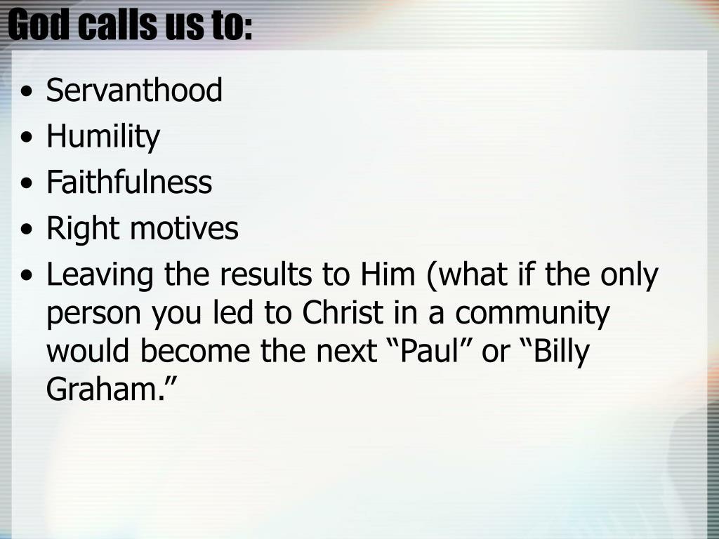 God calls us to: