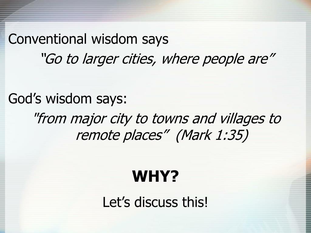 Conventional wisdom says