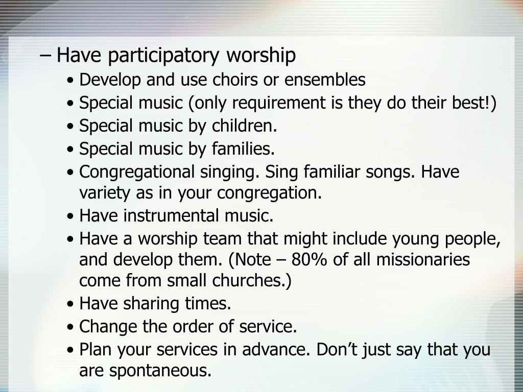 Have participatory worship