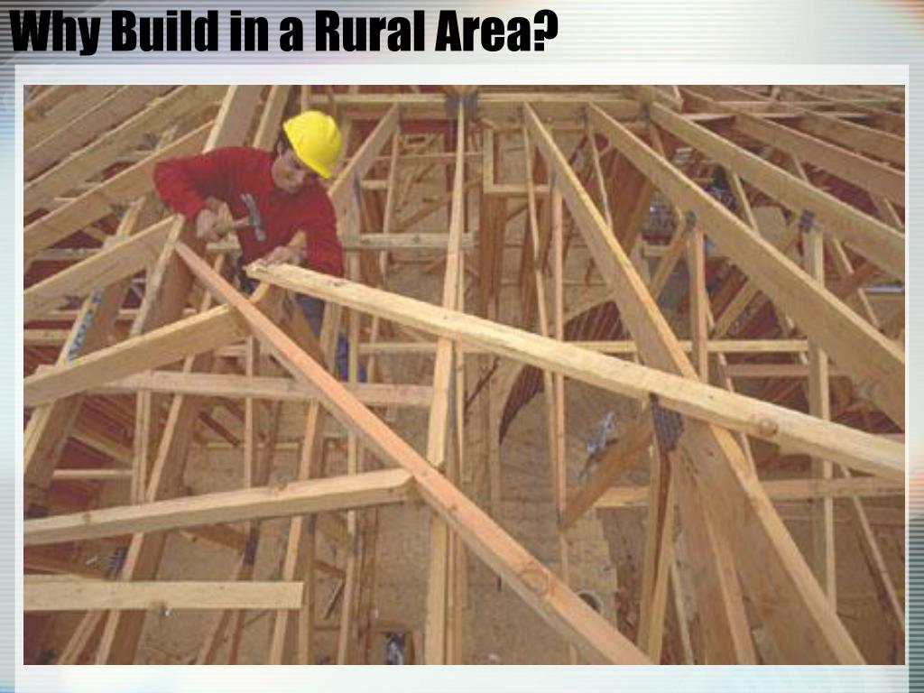 Why Build in a Rural Area?