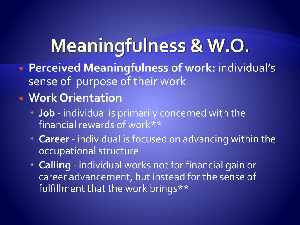 Meaningfulness & W.O.