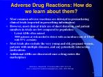 adverse drug reactions how do we learn about them