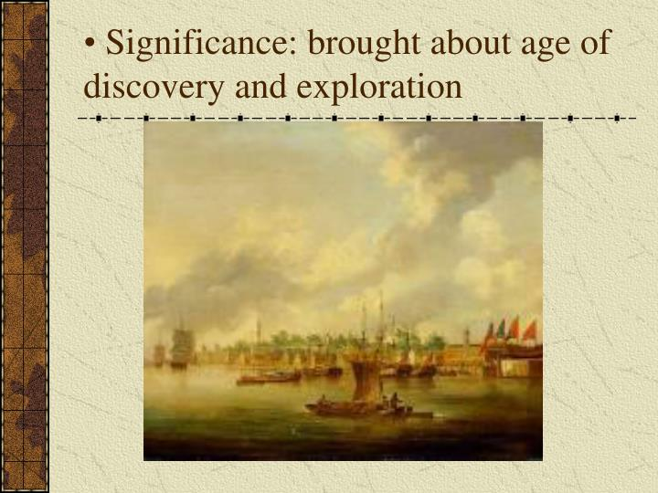Significance brought about age of discovery and exploration