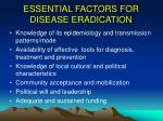 essential factors for disease eradication