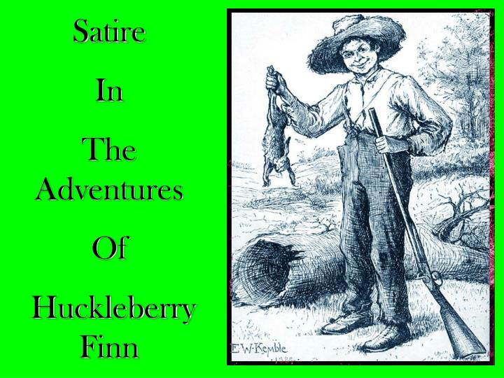 an analysis of the satire in the adventures of huckleberry finn by mark twain